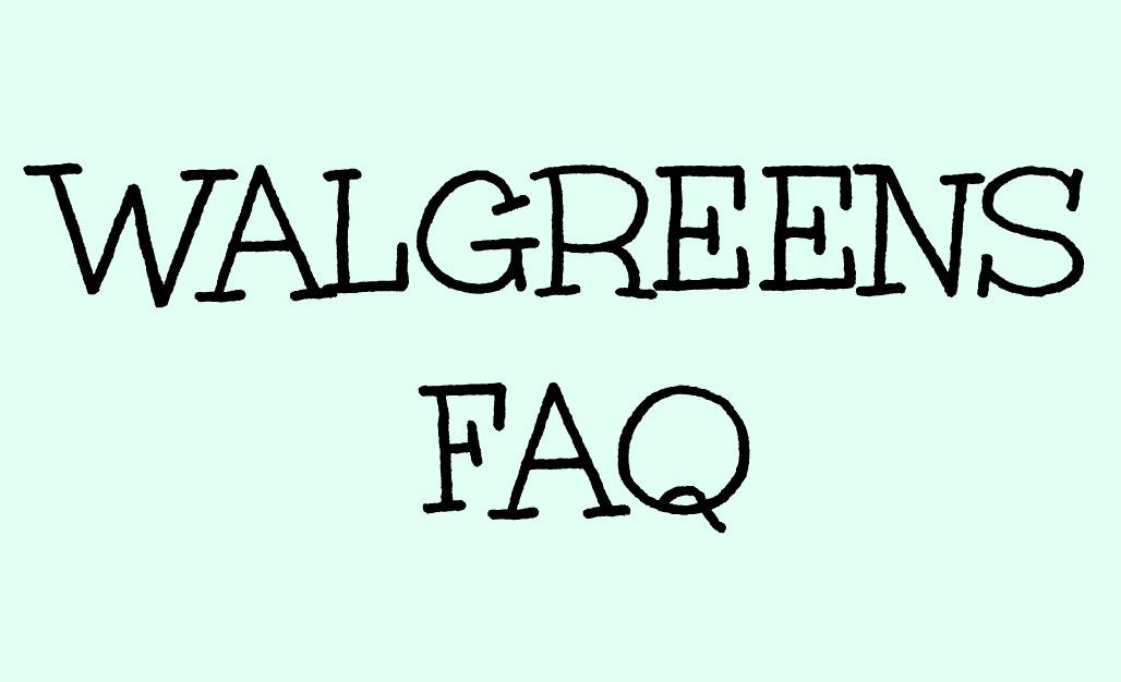 Walgreens FAQ